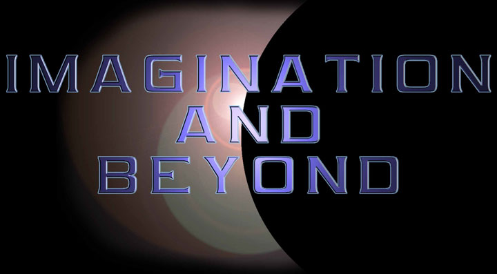IMAGINATION AND BEYOND